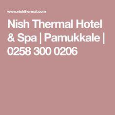 Nish Thermal Hotel & Spa | Pamukkale | 0258 300 0206