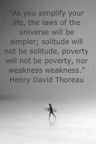 i do not always agree with henry thoreau...but this quote is quite inspiring