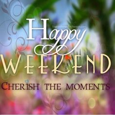 Happy weekend, we love our weekends with family & friends, priceless moments :)