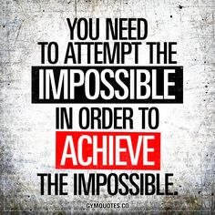 """""""You need to attempt the impossible in order to achieve the impossible."""" Nothing is impossible. And the only way you will ever be able to achieve that thing that you think is impossible, is to go for it. Take a chance, give it all you've got and go for it. Achieve it and be proud of what you've accomplished. #justdoit #nopainnogain #nothingisimpossible www.gymquotes.co"""