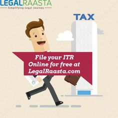 File #ITRonline for free. #TaxRaahi, a unit of #LegalRaasta is India's easiest and most relaible site to file #incometaxreturns online.