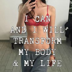 I CAN AND I WILL TRANSFORM MY BODY & MY LIFE #fitnessinspiration