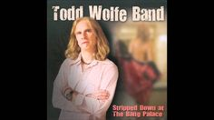 Todd Wolfe - Three O'Clock Blues