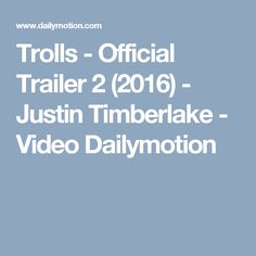 Trolls - Official Trailer 2 (2016) - Justin Timberlake - Video Dailymotion