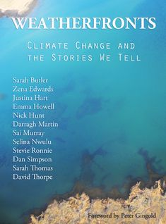 Buy Weatherfronts: Climate Change and the Stories we tell by David Thorpe, Peter Gingold and Read this Book on Kobo's Free Apps. Discover Kobo's Vast Collection of Ebooks and Audiobooks Today - Over 4 Million Titles! Sarah Butler, About Climate Change, Kids Writing, S Stories, Book Publishing, Something To Do, No Response, Audiobooks