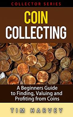 Buy Coin Collecting - A Beginners Guide to Finding, Valuing and Profiting from Coins: The Collector Series, by Tim Harvey and Read this Book on Kobo's Free Apps. Discover Kobo's Vast Collection of Ebooks and Audiobooks Today - Over 4 Million Titles! Valuable Pennies, Valuable Coins, Rare Coins Worth Money, Coin Books, Buy Coins, Clark Howard, Coin Worth, Error Coins, Coin Values