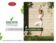 """""""A style of living that invites positive vibes""""  Nisarg Greens - Ambernath East 1, 1.5 & 2 BHK Eco-Residences  #MahaRera Registration Number for Phase II - P51700008839  To know more log on to: http://www.nisarggroup.com/greens/ Or you can call on: 08655 787878 