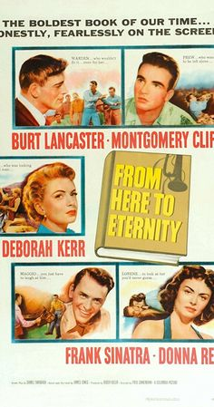 Directed by Fred Zinnemann.  With Burt Lancaster, Montgomery Clift, Deborah Kerr, Donna Reed. In Hawaii in 1941, a private is cruelly punished for not boxing on his unit's team, while his captain's wife and second-in-command are falling in love.