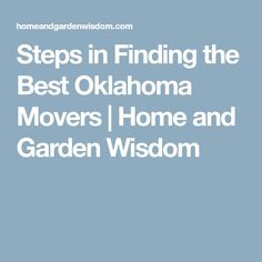 Steps in Finding the Best Oklahoma Movers | Home and Garden Wisdom