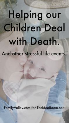 Tips for helping young children deal with the death of a loved one | theidearoom.net