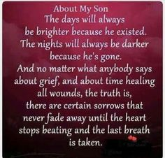 So very true miss my. Daughter. Tina and my grandson tyler so much