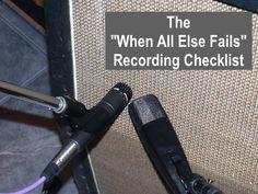 The When All Else Fails Recording Checklist