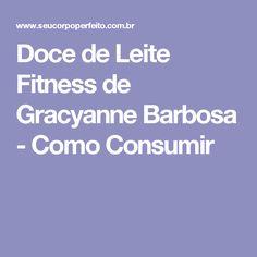 Doce de Leite Fitness de Gracyanne Barbosa - Como Consumir