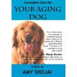 Complete Care for Your Aging Dog (Kindle Edition)By Amy Shojai