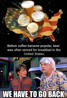 The World Before Coffee. Beer