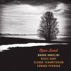 """BRUNO ANGELINI: """" Open land """" (la buissonne) personnel: Bruno Angelini : piano, compositions  Régis Huby : violin, Tenor violin, electronic  Claude Tchamitchian : double bass  Edward Perraud : drums, percussions"""