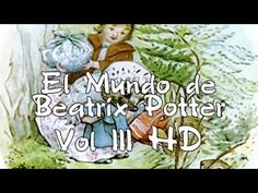 Cuentos infantiles: El Mundo de Beatrix Potter Vol III - dibujos animados HD - YouTube