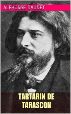 Tartarin de Tarascon est un roman de l'écrivain français Alphonse Daudet (1840 – 1897).