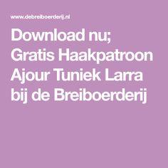 Download nu; Gratis Haakpatroon Ajour Tuniek Larra bij de Breiboerderij