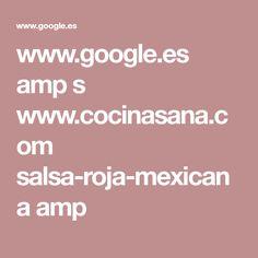 www.google.es amp s www.cocinasana.com salsa-roja-mexicana amp