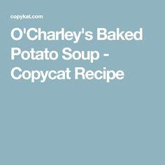 O'Charley's Baked Potato Soup - Copycat Recipe