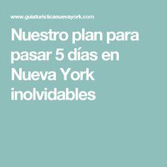 Nuestro plan para pasar 5 días en Nueva York inolvidables Nyc, New York, New York Trip, Wanderlust, Tourism, Travel, Vacation, New York City