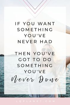 If you want something you've never had. You've got to do something you've never done. #dailyaffirmation #quotestoliveby, #quotesaboutmovingon, #affirmation, daily affirmation, affirmations for women, affirmation success, affirmation tips, positive affirmations, quotes deep, quotes to live by, quotes for women,