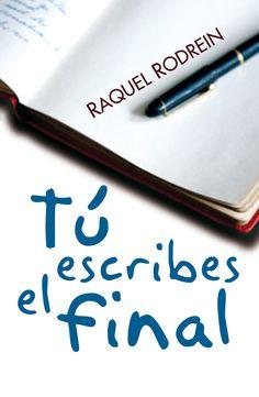 Tú escribes el final Raquel Rodrein - Roca Editorial