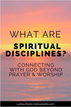 What Are Spiritual Disciplines? How to Connect With God Beyond Prayer and Worship Spiritual Disciplines, Spiritual Practices, Spiritual Life, Spiritual Growth, Connecting With God, Spiritual Formation, Spiritual Transformation, Christian Encouragement, Spiritual Encouragement