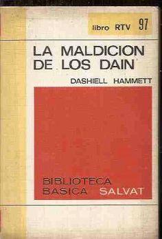 La Maldición de los Dain / Dashiell Hammett ; prólogo de Luis Izquierdo ; [traducción de Fernando Calleja]