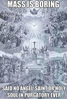"""""""Mass is boring?"""" I LOVELOVELOVE this depiction of the Holy Catholic Mass! =)"""