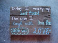 Marry My Best Friend... Barn Wood Sign $80
