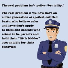 Amen. If we respect authority, follow directions, and don't break the law then we have no need to fear the police.