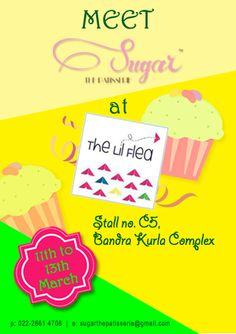 2 Days To Go.... Come meet us at The Lil Flea, BKC from 11th to 13th March 2016 from 3pm to 11pm. We are at stall C5 spreading the happiness with loads of yummy cupcakes, brownies, cheesecakes and desserts at Mumbai's happiest flea market. #sugarthepatisserie #thelilflea #bkc #mumbai #happiestfleamarket #cupcakes #brownies #cheesecakes #mudpie #marshmallows #sharethelove #desserts #happiness #fleamarket