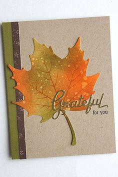 Grateful For You Card by Heather Nichols for Papertrey Ink (August Thanksgiving Greeting Cards, Fall Cards, Holiday Cards, Handmade Thanksgiving Cards, Leaf Cards, Halloween Cards, Paper Cards, Creative Cards, Greeting Cards Handmade