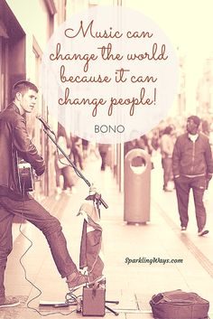 Music can change the world...