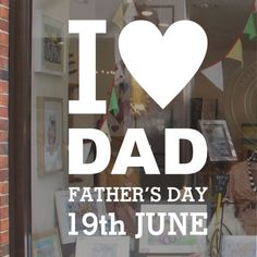 Father s Day Shop Window Display Sticker - June 19th 2016 This window sticker goes on the INSIDE of the window so is readable from the outside Keep