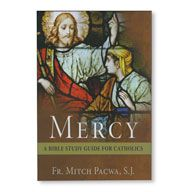 MERCY - A BIBLE STUDY GUIDE FOR CATHOLICS