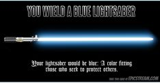 My lightsaber is BLUE! -Which color would your lightsaber be? Lightsaber Colors, Blue Lightsaber, Lightsaber Hilt, First Jedi, Nerd Decor, Jedi Sith, Star Wars Quotes, Star Wars Light Saber, Jedi Knight