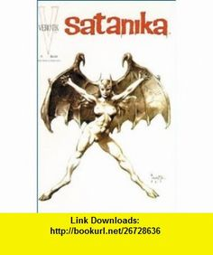 Satanika #0 Glenn Danzig, Frank Frazetta, Simon Bisley, Wingbird, Jae Lee ,   ,  , ASIN: B001O4M55Y , tutorials , pdf , ebook , torrent , downloads , rapidshare , filesonic , hotfile , megaupload , fileserve