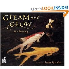Great for older readers. Gleam and Glow: Eve Bunting, Peter Sylvada: Amazon.com: Books
