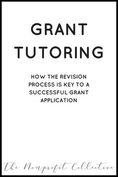 Grant Tutoring: The Revision Process. How the revision process is key to successful grant applications.