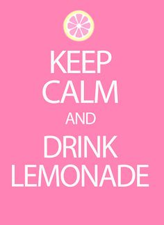 Keep Calm and Drink Lemonade: Free Printable