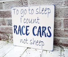 """Race car nursery theme, baby boy nursery, cars nursery, """"To go to sleep I count race cars not sheep"""", baby boy shower gift, nascar man cave decor, man cave signs, racing rans"""