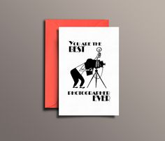 Funniest greeting card for the best photographer ever.