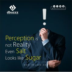 Perception is not Reality.  Even Salt Looks Like Sugar... So Don't Create the Wrong Perception that Digital Marketing is Only for Big Companies. Any Business Can Use the Potential of Digital Marketing From Startups, Mid-Size Company to Big Companies... ----------------------------------------------------------- Dbuzzz:- Be Where The World is Going... Web Design | SEO | Social Media Marketing . Hashtags:- #Dbuzzz #Digialmarketingagency #Lucknow #Percepion #Digitalmarketing #Reality #Marketing Creating A Business Plan, Business Planning, Online Marketing Strategies, Social Media Marketing, Best Digital Marketing Company, Reputation Management, Seo Services, Startups, Perception