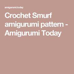 Crochet Smurf amigurumi pattern - Amigurumi Today