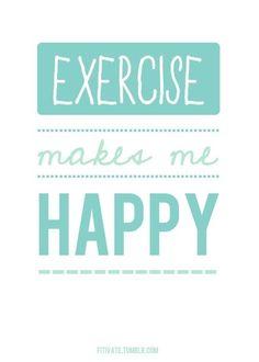 exercise makes me happy!