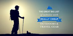 A huge list of websites with cheap gear deals everyday selling outdoors, sports, and travel equipment for 40 - 80% off.