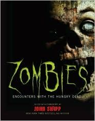 Zombies: Encounters with the Hungry Dead - an excellent modern primer on Zombie fiction.